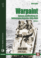 Warpaint Vol 1 Colours and Markings of British Army Vehicles 1903-2003